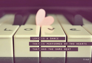 Love Is A Dance That Is Performed By Two Hearts