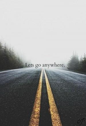 Let's go anywhere. Adventurous Soul. https://www.facebook.com ...