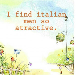 Italian men - make me deliriously happy... like the kind of permanent ...