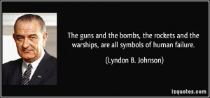 The guns and the bombs, the rockets and the warships, are all symbols ...