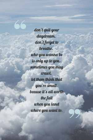 Don't Quit Your Daydream Don't Forget To Breathe
