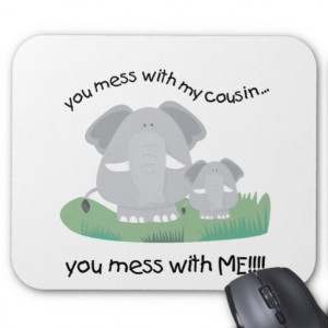 you_mess_with_my_cousin_you_mess_with_me_mousepad ...