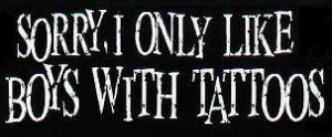 only like boys with tattoos