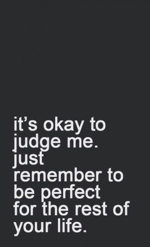 Quotes About Judgmental