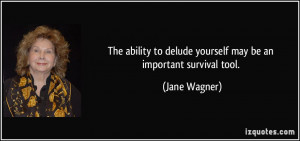 More Jane Wagner Quotes