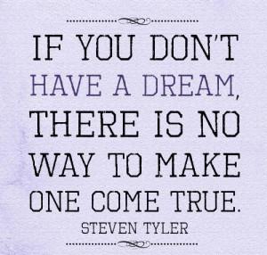 Have A Dream - Dream Quotes