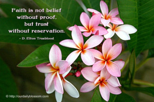 ... without proof, but trust without reservation. ~ D. Elton Trueblood