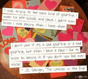 """... you feel even worse."""" ― J.D. Salinger, The Catcher in the Rye"""