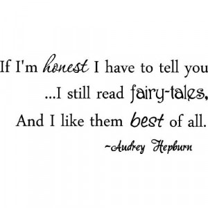 ... fairy-tales, and I like them best of all Audrey Hepburn quote cute
