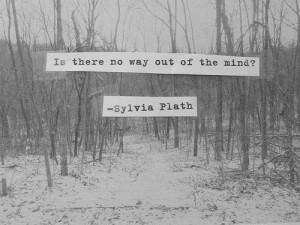 Depression Quotes, Sylvia Plath, Human Natural, No Way, Plath Quotes ...