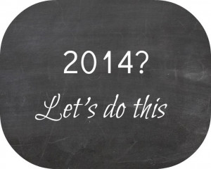 New Year, New Goals {2014}