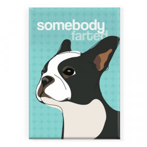 ... Doggie Refrigerator Magnets with Funny Sayings, Boston Terrier Gifts