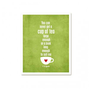 Cup of Tea and a Long Book Quote - CS Lewis quote - distressed green ...