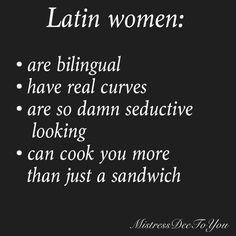 Latin women… They'll cook you more than just a sandwich… lol More