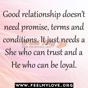 Good relationship doesn't need promise, terms and conditions. It ...