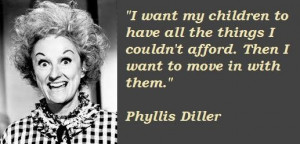 Phyllis diller famous quotes 4