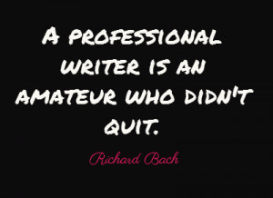 Professional or not, it's a good thing to keep on writing, no matter ...