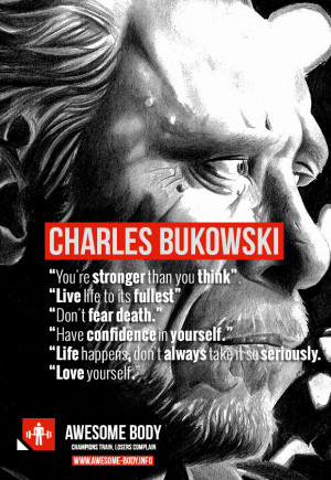 Charles Bukowski Quotes | You are stronger than you think | Best quote