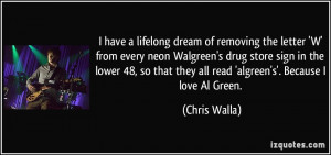 ... that they all read 'algreen's'. Because I love Al Green. - Chris Walla