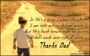 ... my dad was wrong. But life's harsh lessons made me realize that dad