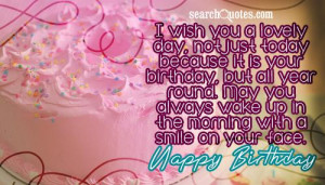 ... up in the morning with a smile on your face. Happy Birthday to you