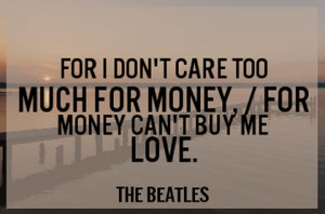money cant buy me love the beatles picture quote