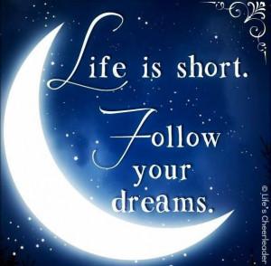 Follow your dreams quote via www.Facebook.com/LifesCheerleader
