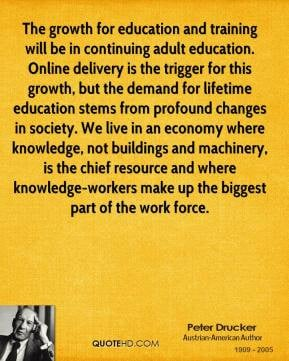 peter-drucker-quote-the-growth-for-education-and-training-will-be-in ...