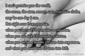 Love Quotes Love - I cant promise you the world