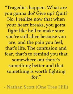 What are you gonna do? Give up? Quit? No. I realize now that when your ...