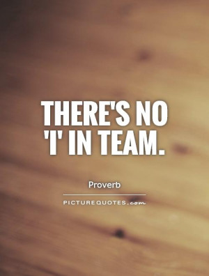 Teamwork Quotes Team Quotes Proverb Quotes