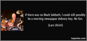 If there was no Black Sabbath, I could still possibly be a morning ...