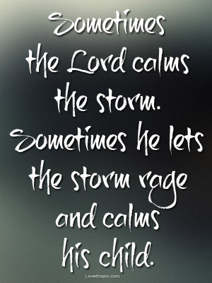 sometimes the lord calms the storm