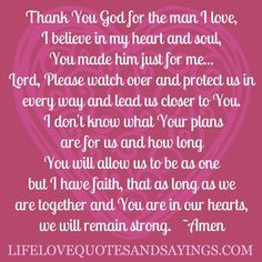 Godly Quotes About Love And Strength: Thank You God For The Man I Love ...