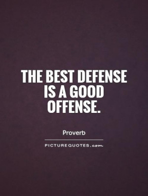 Offence is the best defence essay writer