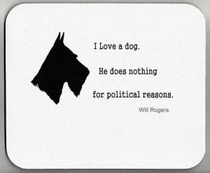 Dog does nothing for political reasons Will Rogers decorative Mouse ...