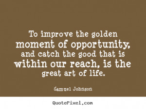 ... life samuel johnson more life quotes love quotes friendship quotes