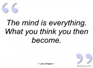 the mind is everything