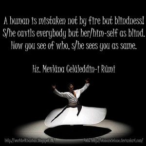 of who, s/he sees you as same. Hz. Mevlana Celaleddin-i Rumi quotes ...