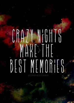 ... Quotes, Crazy Night Quotes, Last Night Quotes, Summer Night, Crazy Bff