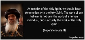 As temples of the Holy Spirit. we should have communion with the Holy ...