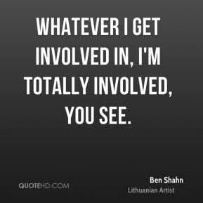 More Ben Shahn Quotes