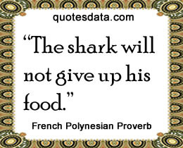 Picture Popular French Polynesian proverbs >>More....