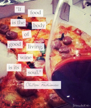 """... is the body of good living, #wine is its soul."""" — Clifton Fadiman"""