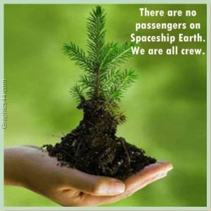 ... are no passengers on spaceship earth we are all crew environment quote