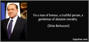man of honour, a truthful person, a gentleman of absolute ...