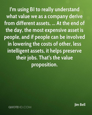 using BI to really understand what value we as a company derive ...