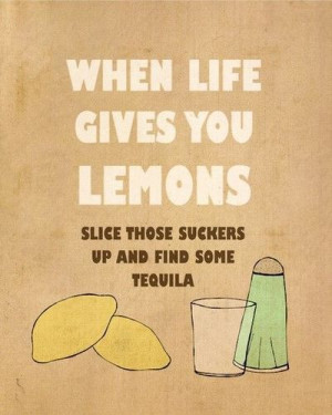 When life gives you Lemons, Slice those suckers up and find some ...
