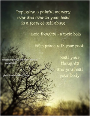 ... make peace with your past heal your thoughts and you heal your body