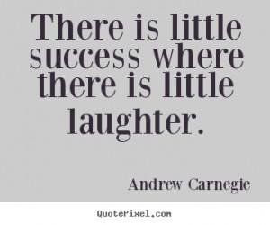 ... andrew carnegie more success quotes life quotes love quotes friendship